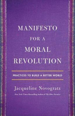 Manifesto for a Moral Revolution by Jacqueline Novogratz