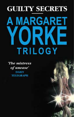 "Guilty Secrets: A Margaret Yorke Trilogy: ""No Medals for the Major"", ""Serious Intent"", ""Question of Belief"" by Margaret Yorke image"