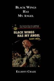 Black Wings Has My Angel by Elliott Chaze image