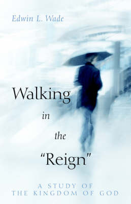 "Walking in the ""Reign"" by Edwin Wade image"