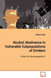 Alcohol Abstinence in Vulnerable Subpopulations of Drinkers by Nicholas Gilpin image