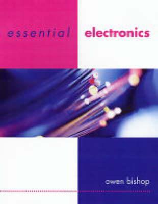 Essential Electronics by O.N. Bishop
