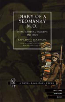 Diary of a Yeomanry MO by O. Teichman