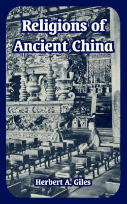 Religions of Ancient China by Herbert A Giles