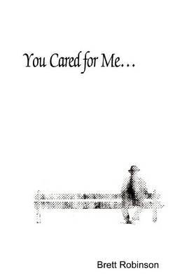 You Cared for Me... by Brett Robinson image