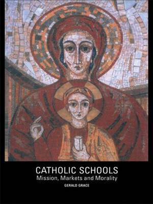 Catholic Schools by Gerald Grace