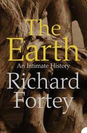 The Earth by Richard A Fortey