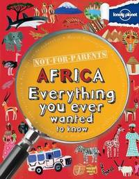 Not for Parents Africa by Lonely Planet Kids