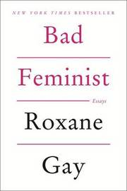Bad Feminist by Roxane Gay image