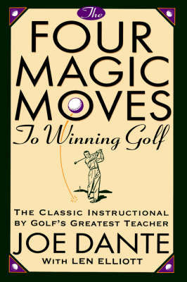 Four Magic Moves To Winning Golf by Joe Dante image
