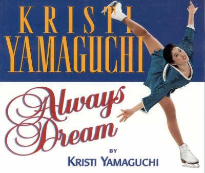 Always Dream by Kristi Yamaguchi image