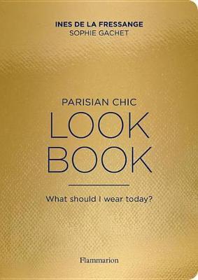 Parisian Chic Look Book by Ines de la Fressange