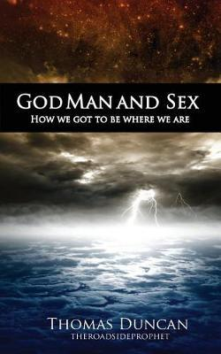 God Man and Sex by Thomas Duncan image