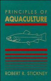 Principles of Aquaculture by Robert R. Stickney image