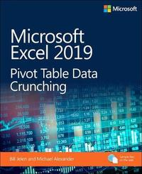 Microsoft Excel 2019 Pivot Table Data Crunching by Bill Jelen