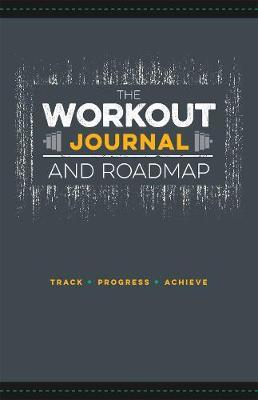 The Workout Journal and Roadmap by Jon Moore