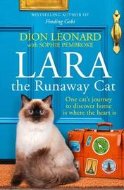 Lara The Runaway Cat by Dion Leonard