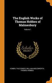 The English Works of Thomas Hobbes of Malmesbury; Volume 1 by Homer