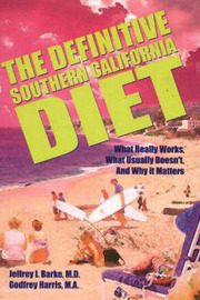 The Definitive Southern California Diet: What Really Works, What Usually Doesn't, and Why It Matters by Jeffrey I. Barke image