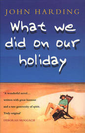 What We Did on Our Holiday by John Harding image