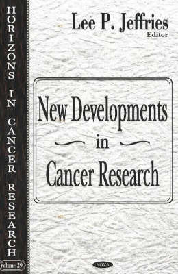 New Developments in Cancer Research