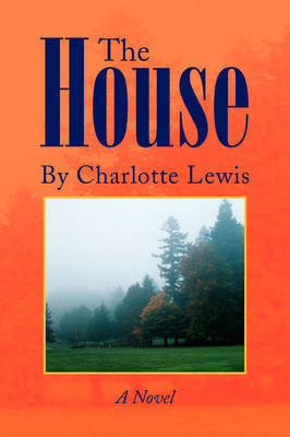 The House by Charlotte Lewis