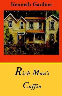 Rich Man's Coffin by Kenneth Gardner