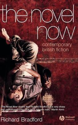 The Novel Now by Richard Bradford