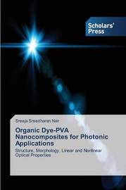Organic Dye-Pva Nanocomposites for Photonic Applications by Sreedharan Nair Sreeja