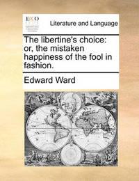 The Libertine's Choice by Edward Ward