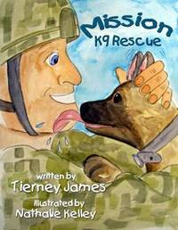 Mission K9 Rescue by Tierney James