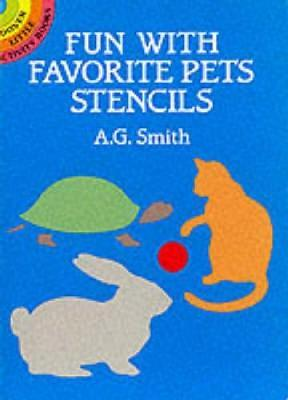 Fun with Favourite Pet Stencils by Albert G. Smith