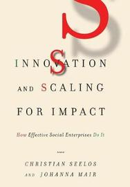 Innovation and Scaling for Impact by Christian Seelos