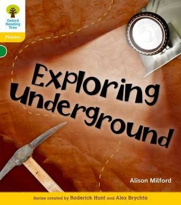 Oxford Reading Tree: Level 5: Floppy's Phonics Non-Fiction: Exploring Underground by Alison Milford