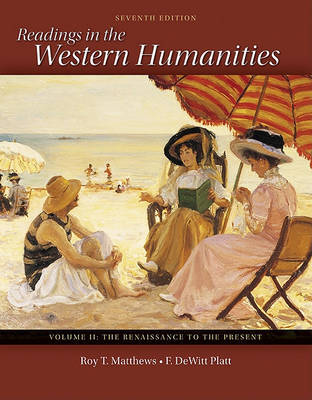 Readings in the Western Humanities Volume 2 by Roy Matthews (MICHIGAN STATE U-EAST LANSING MICHIGAN STATE UEAST LANSING MICHIGAN STATE UEAST LANSING MICHIGAN STATE UEAST LANSING MICHIGAN STATE UEAS