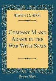 Company M and Adams in the War with Spain (Classic Reprint) by Herbert O. Hicks image