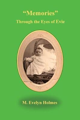 Memories Through the Eyes of Evie by Evelyn M Holmes image