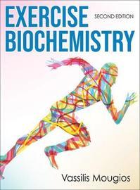 Exercise Biochemistry by Vassilis Mougios