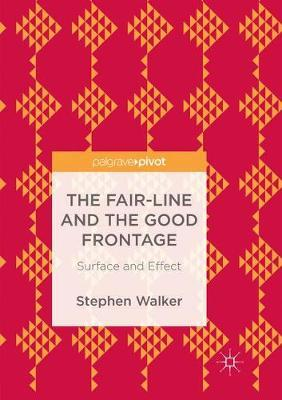 The Fair-Line and the Good Frontage by Stephen Walker