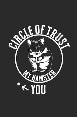 Circle Of Trust My Hamster by Hamster Publishing