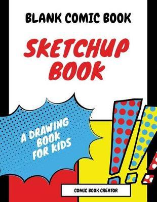 Blank Comic Book (Sketchup book) by Diane Foster