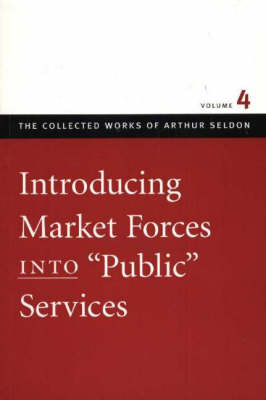 Introducing Market Forces into 'Public' Services: v. 4 image