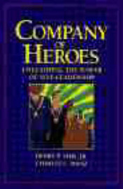 A Company of Heroes: Unleashing the Power of Self-leadership by Henry P. Sims image
