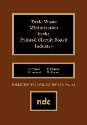 Toxic Waste Minimization in the Printed Circuit Board Industry by S. Palmer