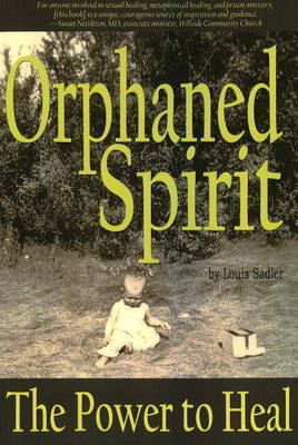 Orphaned Spirit by Louis Sadler
