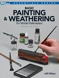 Basic Painting & Weathering for Model Railroaders by Jeff Wilson