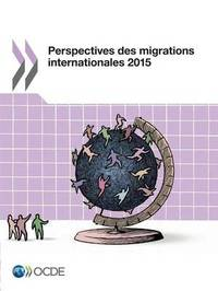 Perspectives Des Migrations Internationales 2015 by Oecd