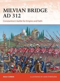 Milvian Bridge AD 312 by Ross Cowan
