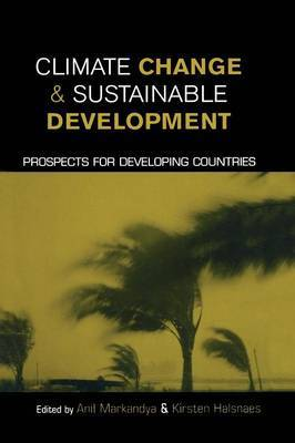 Climate Change and Sustainable Development by Anil Markandya