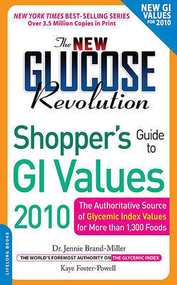 The New Glucose Revolution Shopper's Guide to GI Values 2010: The Authoritative Source of Glycemic Index Values for More Than 1000 Foods by Dr. Jennie Brand-Miller, M.D.